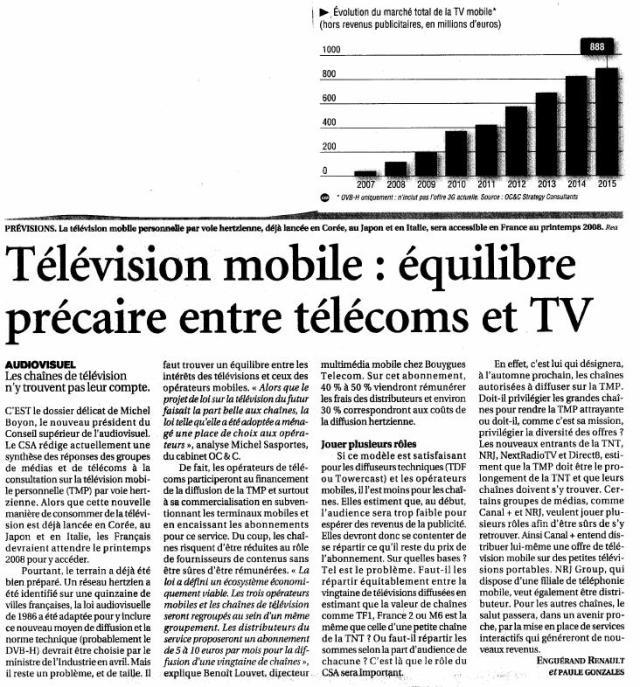 Source : Article « Télévision mobile : équilibre précaire entre télécoms et TV », extrait du quotidien Le Figaro, 27 mars 2007.