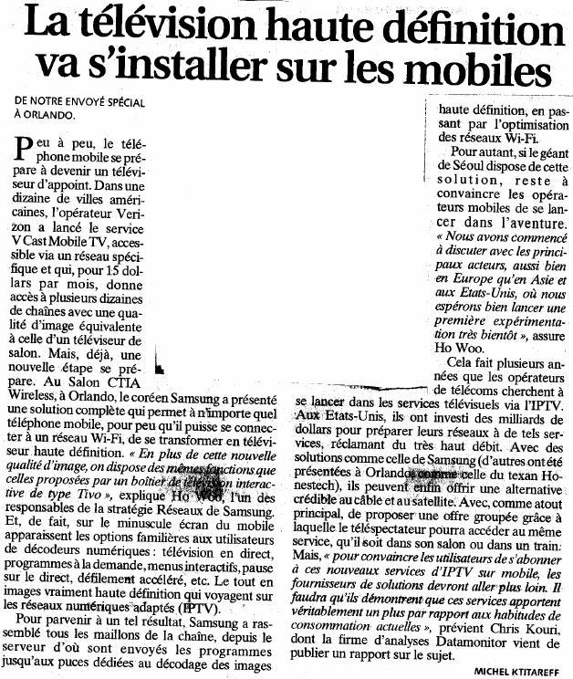 Source : Article « La télévision haute définition va s'installer sur les mobiles », extrait du quotidien Les Échos, 10 avril 2007.