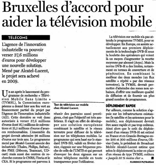 Source : Article « Bruxelles d'accord pour aider la télévision mobile », extrait du quotidien La Tribune, 11 mai 2007.