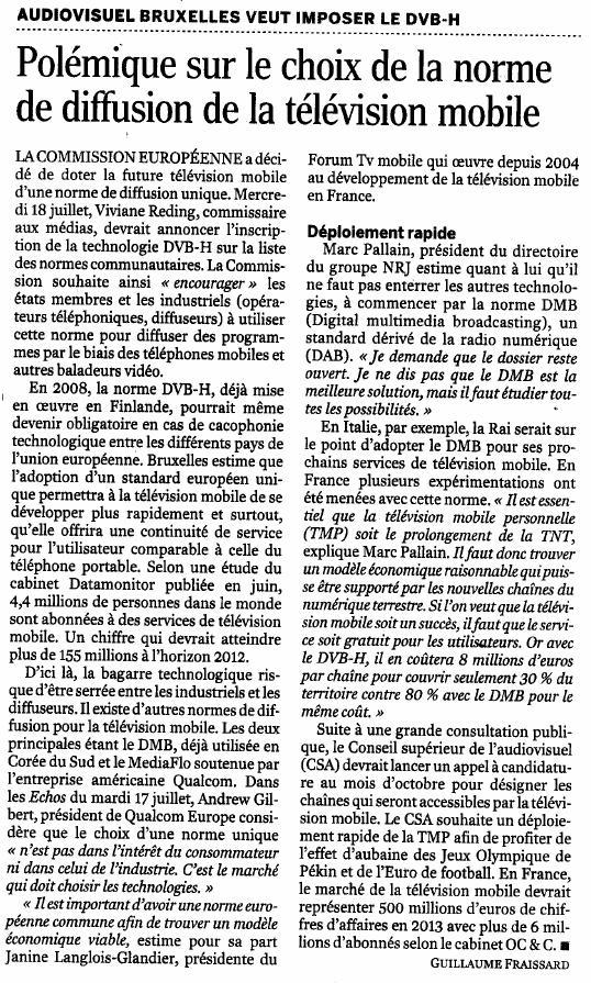 Source : Article « Polémique sur le choix de la norme de diffusion de la télévision mobile », extrait du quotidien Le Monde, 18 juillet 2007.
