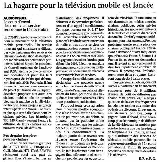 Source : Article « La bagarre pour la télévision mobile est lancée », extrait du quotidien Le Figaro, 29 octobre 2007.