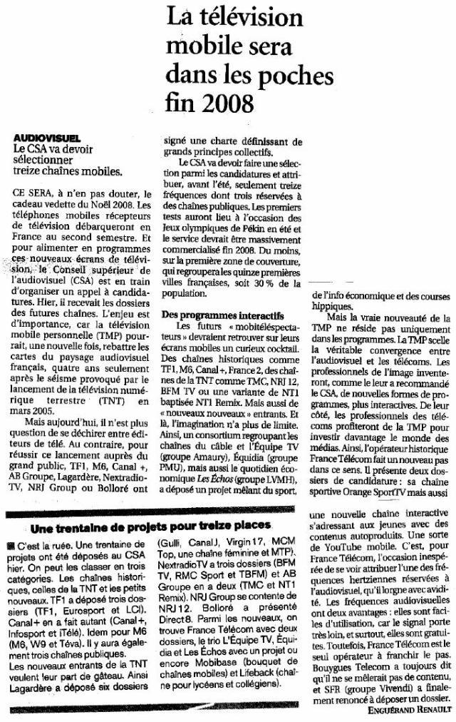 Source : Article « La télévision mobile sera dans les poches fin 2008 », extrait du quotidien Le Figaro, 16 janvier 2008.
