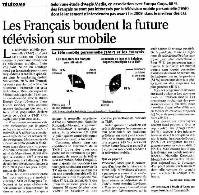 Source : Article « Les français boudent la future télévision sur mobile », extrait du quotidien Les Échos, 3 mars 2009.