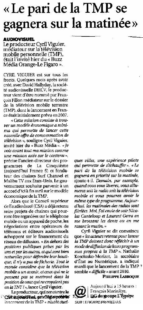Source : Article « Pour Cyril Viguier, médiateur sur la télévision mobile personnelle : Le pari de la TMP se gagnera sur la matinée », extrait du quotidien Le Figaro, 5 mars 2009.
