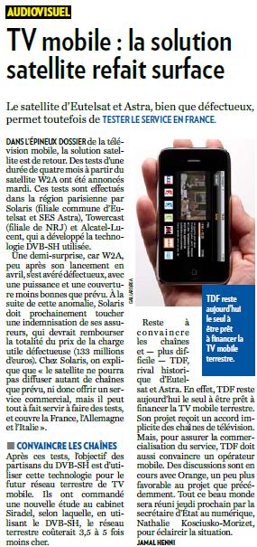 Source : Article « TV mobile : la solution satellite refait surface », extrait du quotidien La Tribune, 27 novembre 2009.