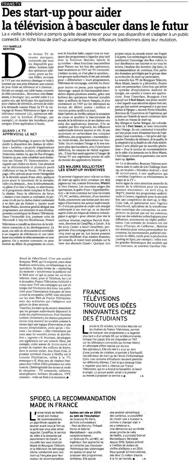 Source : Article « Des start-up pour aider la télévision à basculer dans le futur », extrait du quotidien La Tribune, 12 décembre 2014.